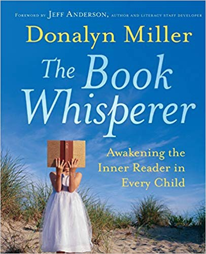 "Book Review: ""The Book Whisperer: Awakening the Inner Reader in Every Child"" by Donalyn Miller"